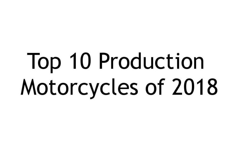 Top 10 Production Motorcycles of 2018